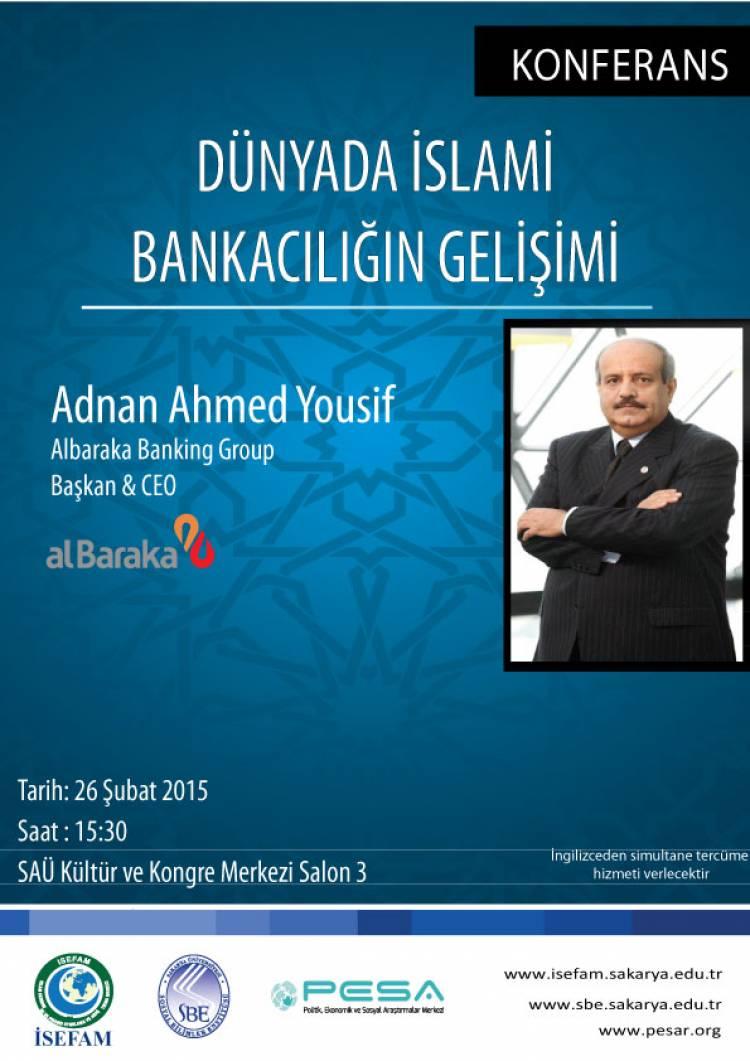Konferans-Dünyada İslami Bankacılığın Gelişimi, Ahmed Adnan Yousif
